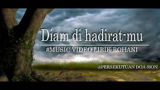 Diam di HadiratMu OFFICIAL VIDEOS LYRICS ROHANI 2018