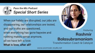 What is Love, after all? - Ep. #17 with Rashmir Balasubramaniam