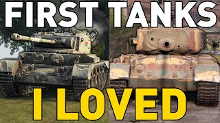 First Tanks I LOVED in World of Tanks!