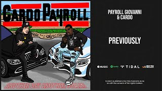Payroll Giovanni & Cardo - ''Previously'' (Another Day Another Dollar)