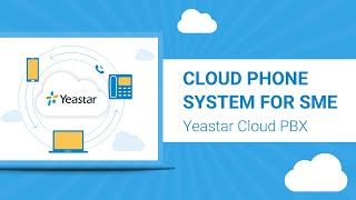 Yeastar Cloud Phone System for SME | Free for 30 Days