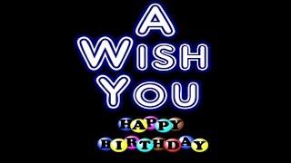 A wish you happy happy birthday | Whatsapp status | Birthday new video 2019 | Wishes Greetings Song