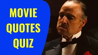 MOVIE QUOTES QUIZ - Cąn you guess the movie from the famous quote?