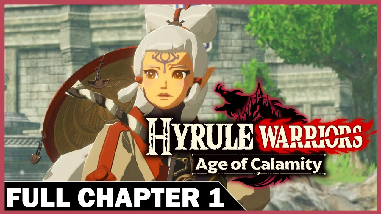 Hyrule Warriors Age Of Calamity Chapter 1 Full Youtube