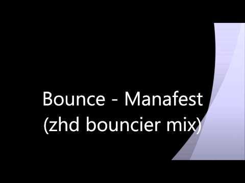 Manafest  Bounce zhd bouncier mixextended remix