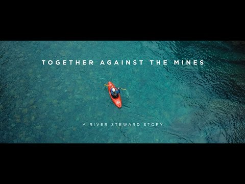 Together Against The Mines - A River Steward Story