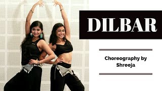 Dilbar | Satyameva Jayate | Dance Cover | Choreography by Shreeja Ft. Shrishti Kashyap
