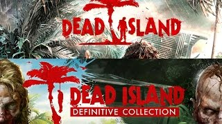 Dead Island Vs Dead Island Definitive Edition HD