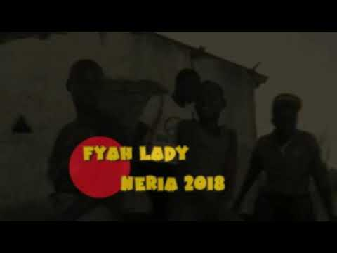FYAH LADY NERIA (OFFICIAL VIDEO) BY DJ GOTTAZ