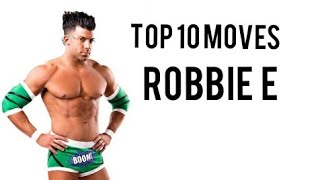Top 10 Moves of Robbie E