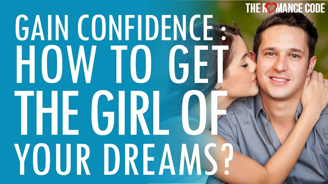 How To Get The Girlfriend Of Your Dreams
