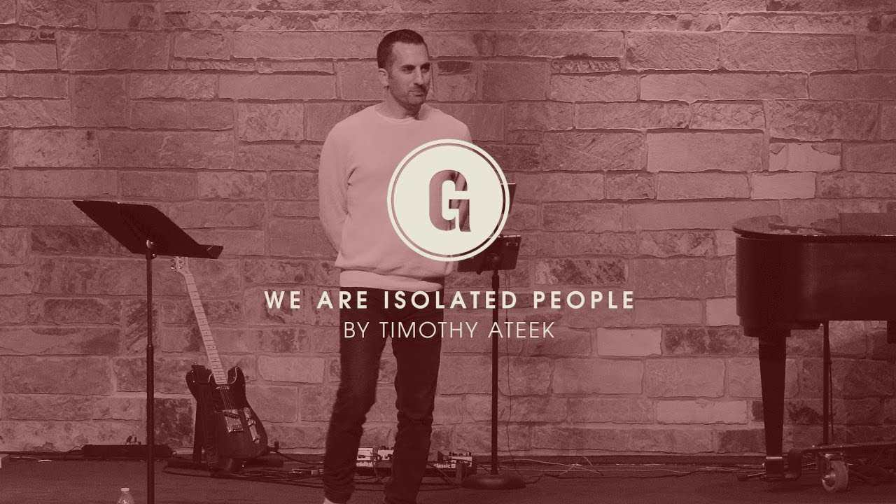 We Are Isolated People by Timothy Ateek at Grace Bible ...
