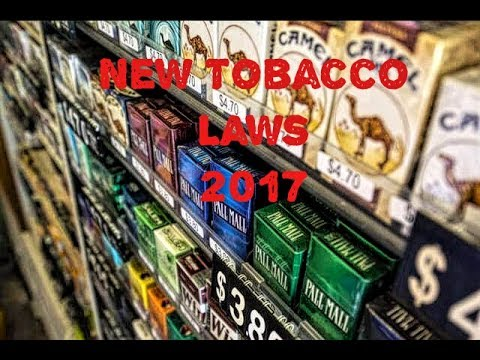NEW TOBACCO LAWS 2017!?!?!?!