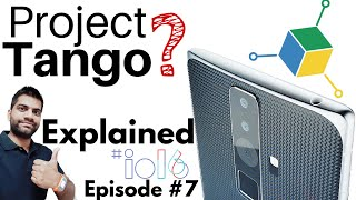 Repeat youtube video Project TANGO Explained | Google I/O Episode #7