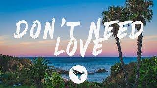 220 Kid & GRACEY - Don't Need Love (Lyrics)