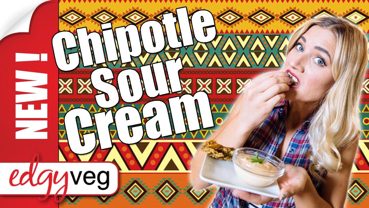 vegan chipotle cashew sour cream  edgy veg  youtube