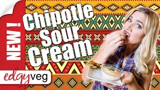 Vegan Chipotle Cashew Sour Cream   Edgy Veg