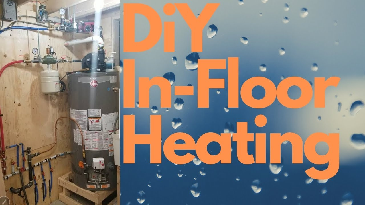 Diy In Floor Hydronic Heating System Using Water Heater You