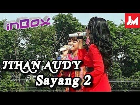 Jihan Audy Sayang 2 Live Inbox SCTV Live Alun-Alun Purwodadi Grobogan 2018