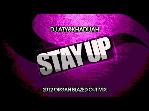 DJ Aty - Stay Up ( Organ blazed out mix 2012)