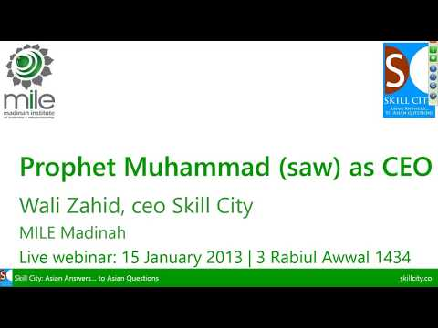 What Can CEOs Learn from Prophet Muhammad (pbuh) by Wali Zahid | MILE Webinar on Leadership