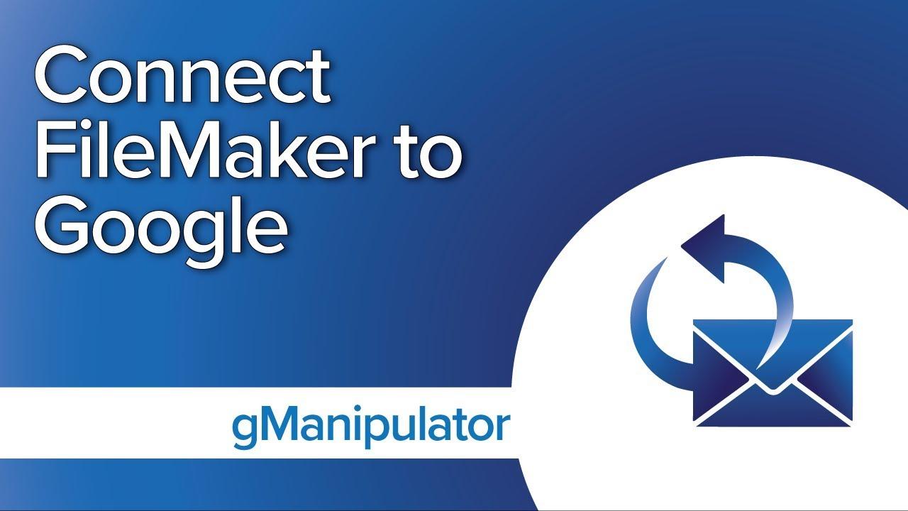 gManipulator- FileMaker Google Plug-in - Productive Computing