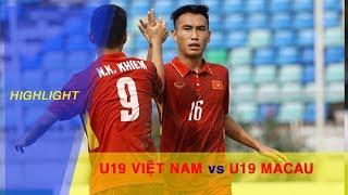 U19 Việt Nam khởi đầu thuận lợi bằng chiến thắng nhẹ nhàng trước Macau(TQ)