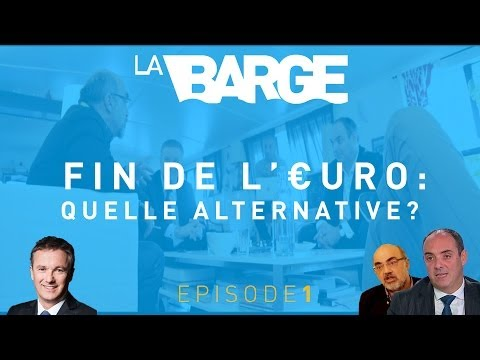 La Barge // Fin De L'Euro: Quelle Alternative? (EP 1/4)