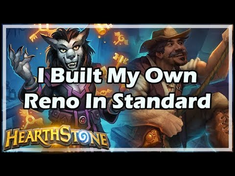 I Built My Own Reno In Standard - Hearthstone