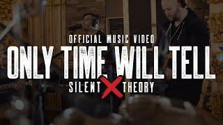 Смотреть клип Silent Theory - Only Time Will Tell