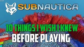 10 Things I Wish I Knew Before Playing Subnautica | Subnautica Quick Start Guide | Subnautica Tips