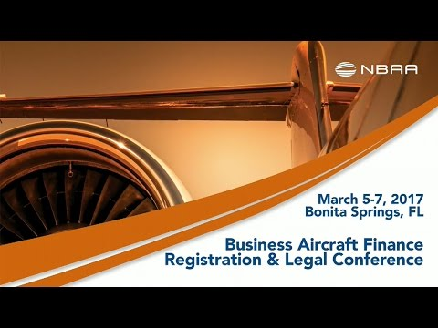 Analyze the Business Aircraft Market at the 2017 Finance, Legal & Registration Conference