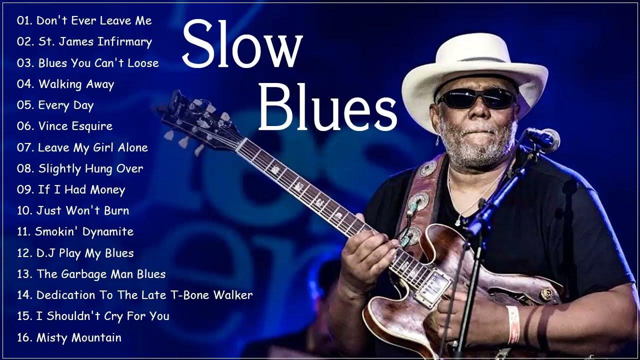 Best Slow Blues Music Greatest Slow Blues Songs Playlist Youtube