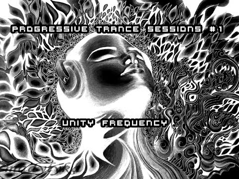 Progressive Trance Sessions #1 - Unity Frequency