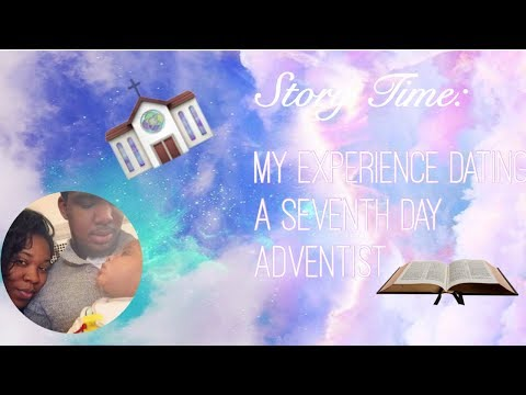 StoryTime: My Experience Dating A Seventh Day Adventist