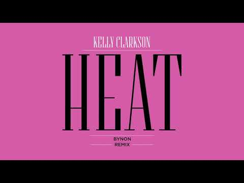 Kelly Clarkson - Heat (BYNON Remix) [Official Audio]