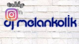 Dj melankolik #yeni sitil pop# #new style pop#