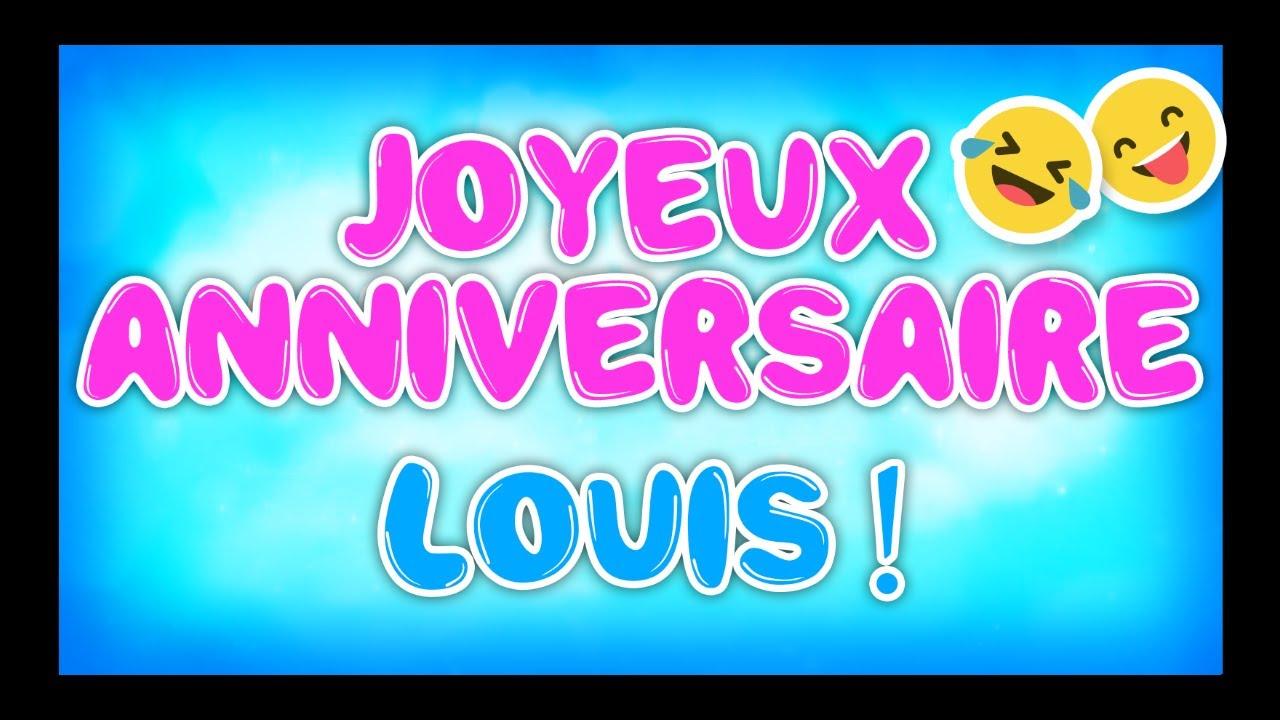 Joyeux Anniversaire Louis Happy Birthday Youtube