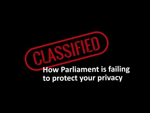 CLASSIFIED: How Parliament is failing to protect your privacy