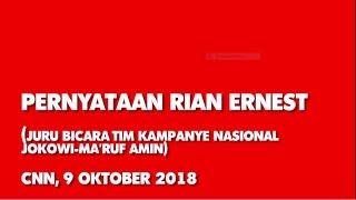 Pernyataan Rian Ernest ( Juru Bicara Tim Kampanye Nasional Jokowi – Ma'ruf Amin )