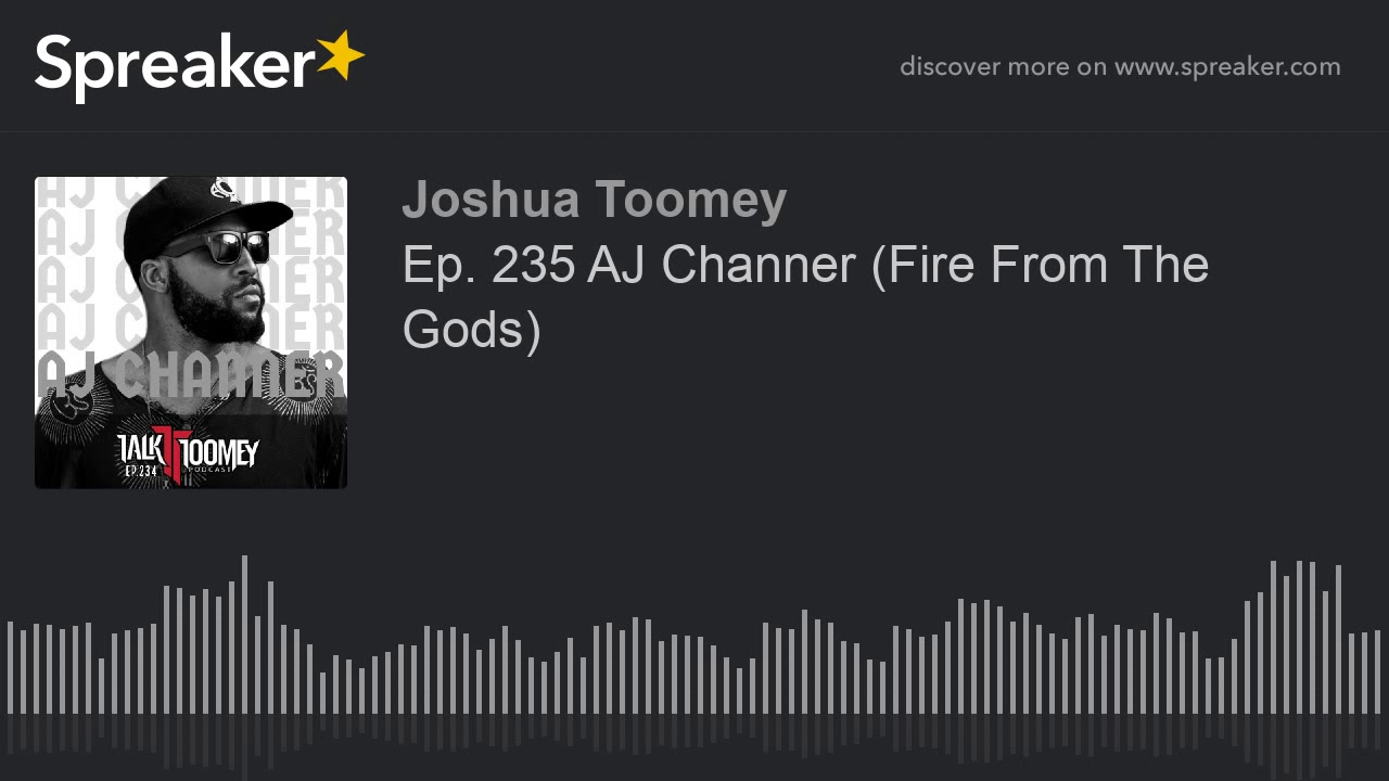 Ep  235 AJ Channer  Fire From The Gods