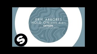 Erik Arbores - Hold On (Mmm Baby) [Original Mix]