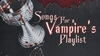 songs for you to drink blood to 🍷【dark vampire playlist】