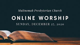 Online Worship for December 27th, 2020