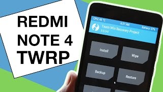 REDMI NOTE 4 : How To Install TWRP Custom Recovery ?