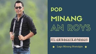 Video Lagu Pop Minang | An Roy's | Full Album-Bagaluik Jo Parasaian download MP3, 3GP, MP4, WEBM, AVI, FLV Juni 2018
