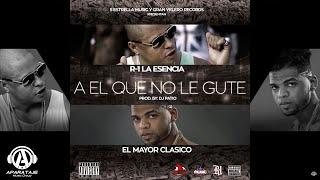 El Mayor Clasico - Al Que No Le Gute ft. R-1 La Esencia [Official Audio]