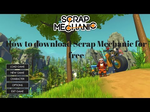 How To Download Scrap Mechanic For FREE!!!!!!