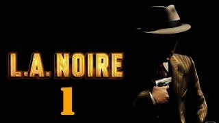 L.A. Noire #1 - Честный коп