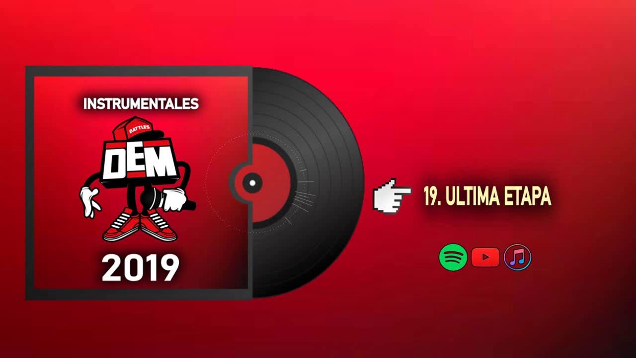 19. ULTIMA ETAPA - INSTRUMENTALES DEM BATTLES 2019 (Prod. Enfabeats)